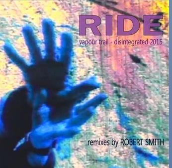Ride-Vapour-Trail-Robert-Smith-2015-remix-copy