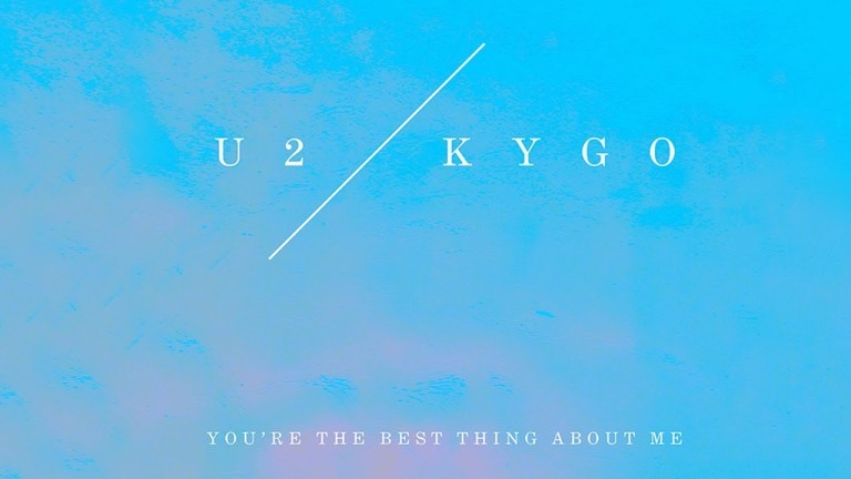 U2 – You're The Best Thing About Me (Kygo Remix) (2017