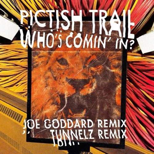 Pictish Trail – Who's Comin' In (Joe Goddard Remix)
