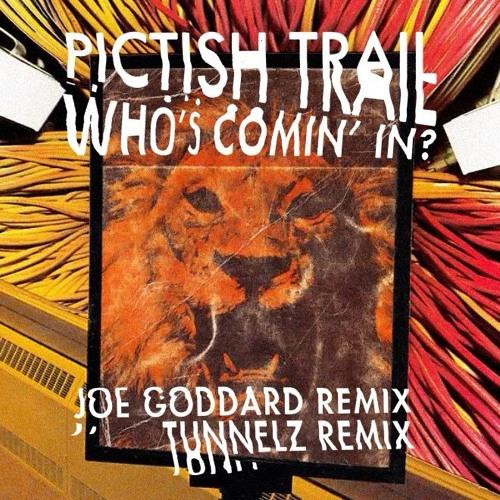 Pictish Trail – Who's Comin' In (Joe Goddard Remix)