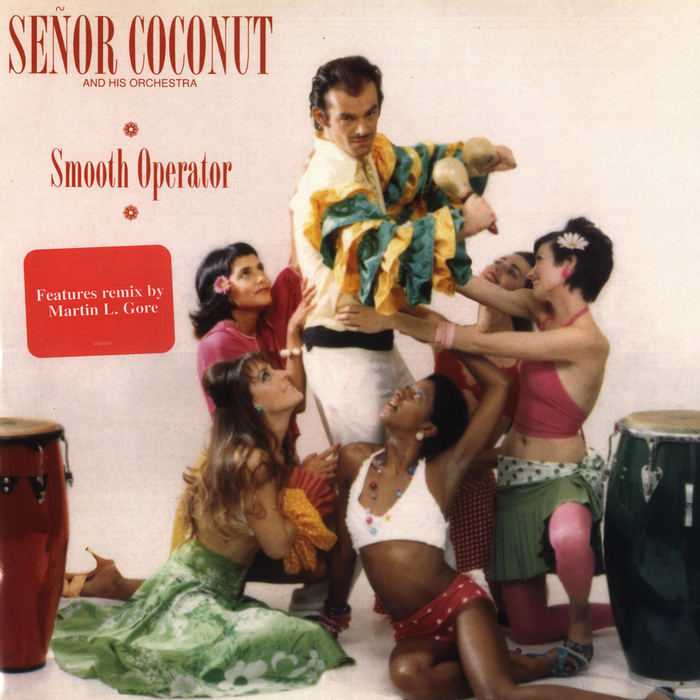 Senor Coconut – Smooth Operator (Martin L. Gore Remix)