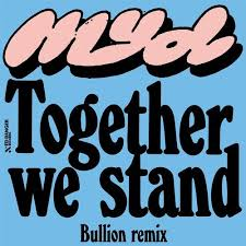 Myd – Together We Stand (Bullion Remix)