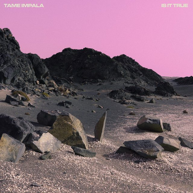 Tame Impala – Is It True (Four Tet Remix)