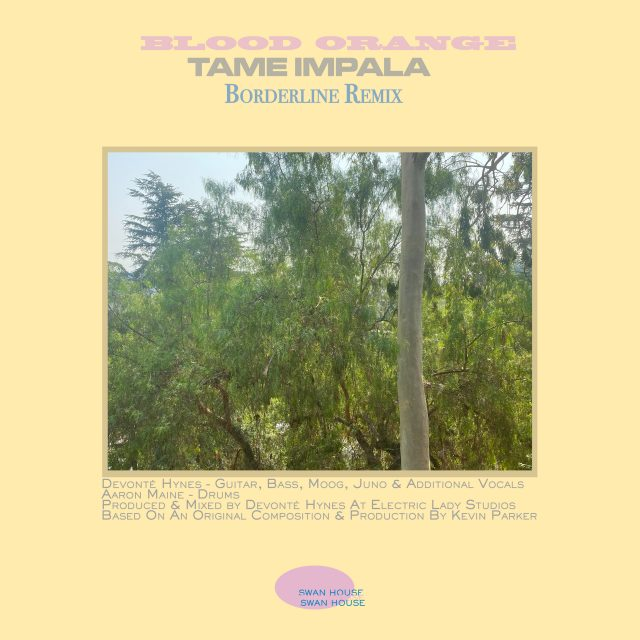 Tame Impala – Borderline (Blood Orange Remix)