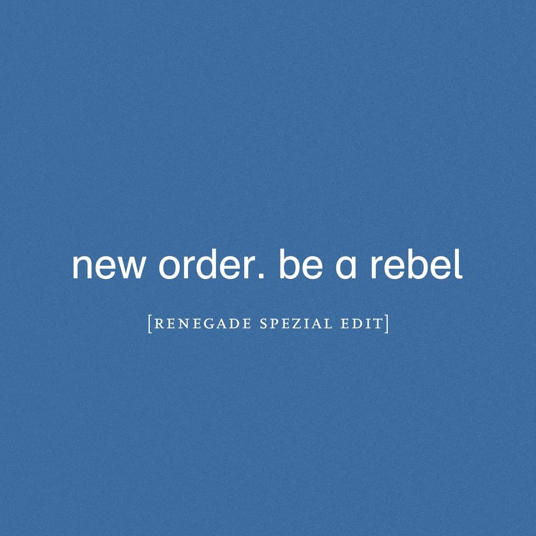 New Order – Be A Rebel (Remix)