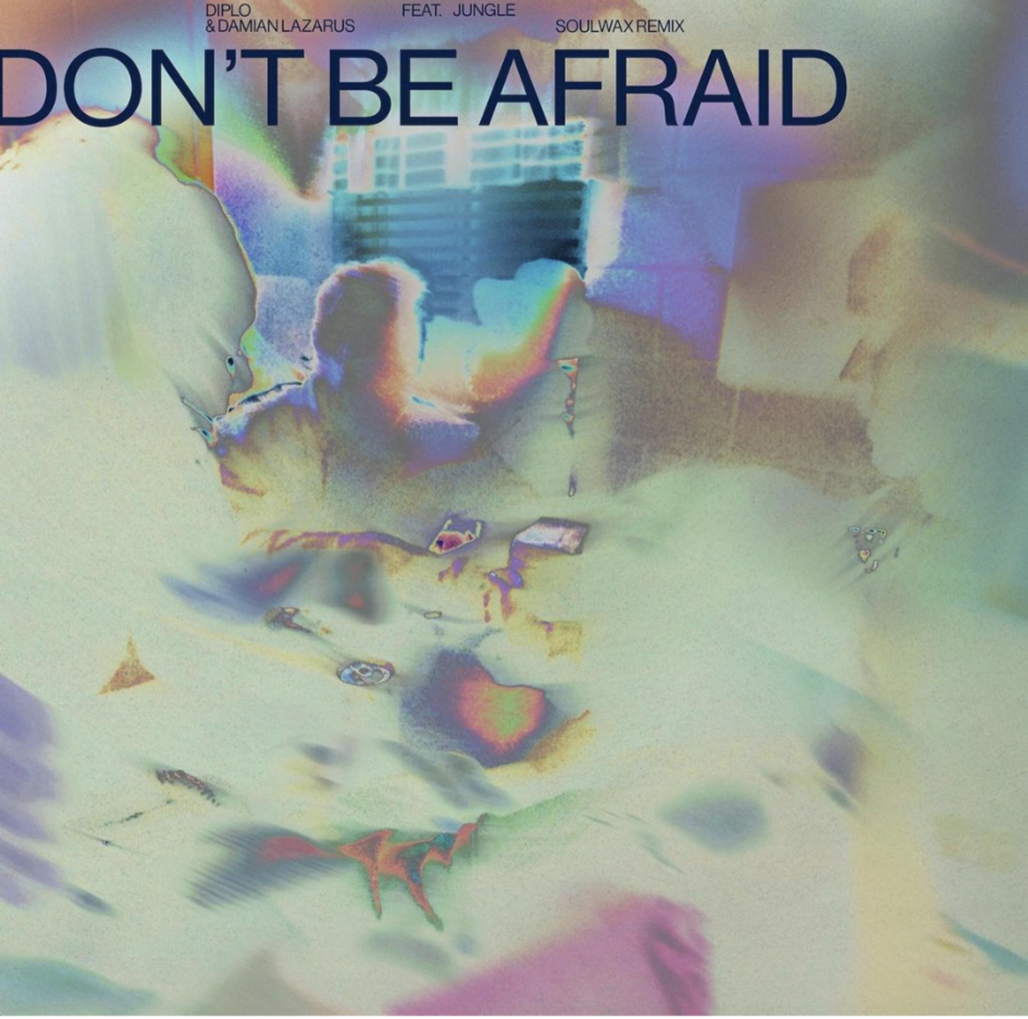 Diplo feat. Jungle – Don't Be Afraid (Soulwax Remix)