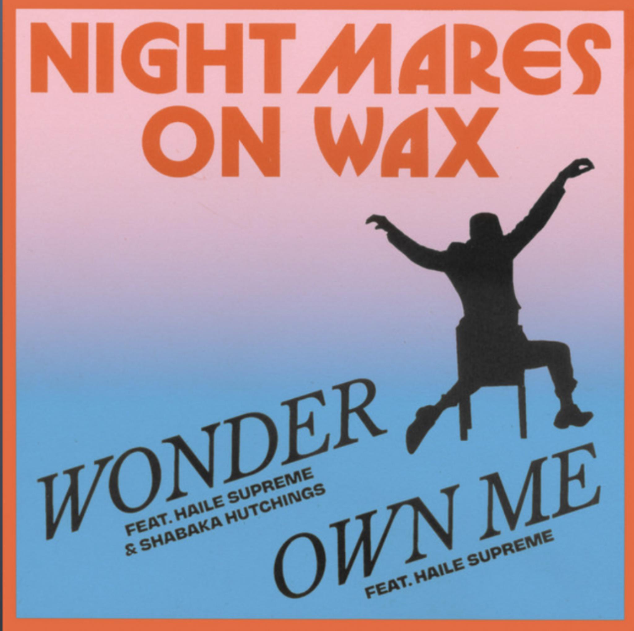 Nightmares On Wax – Own Me / Wonder